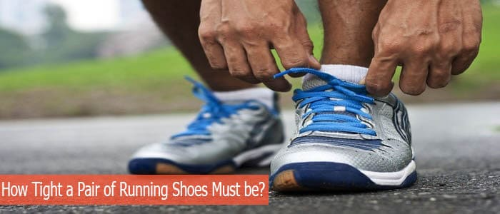 How Tight a Pair of Running Shoes Must be?